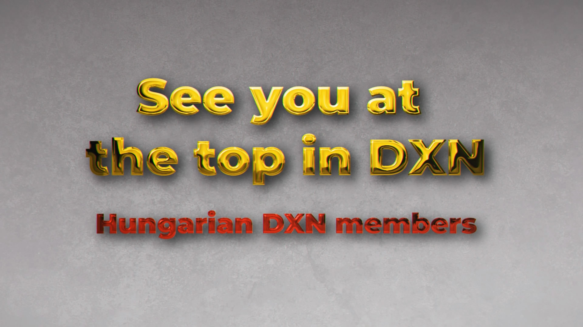 See you at the top in DXN!